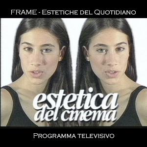 Frame - Estetiche del Quotidiano- Programma Televisivo