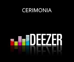 Cerimonia ascolta su Deezer